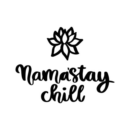 Comic wordplay phrase: Nama'Stay chill, and lotus flower, hand drawn in black ink. It can be used for card, brochures, poster, flyer, t-shirt, promotional materials. Illustration