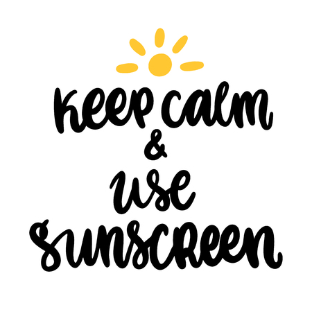 Keep calm and use sunscreen. The hand-drawing protect quote of black ink. It can be used for a poster, card, brochures etc.  イラスト・ベクター素材