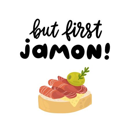 Lettering phrase: But first Jamon. Jamon - traditional Spanish delicacy, dry pork ham.  Excellent design for menu, poster, sign, banner and other promotional marketing materials. Ilustracja