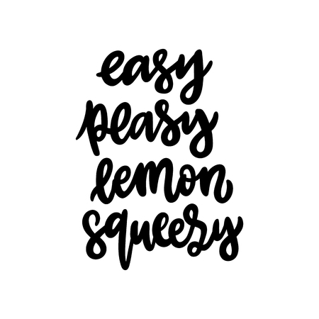 Lettering phrase: Easy peasy lemon squeezy. Comic phrase, meaning easy or simple. The hand-drawing quote of black ink, on a white background. 向量圖像