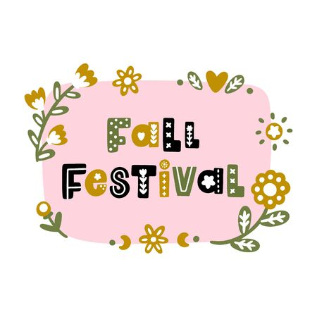 The inscription: Fall Festival, with floral elements, in folk style. It can be used for card, mug, brochures, poster, t-shirts etc.