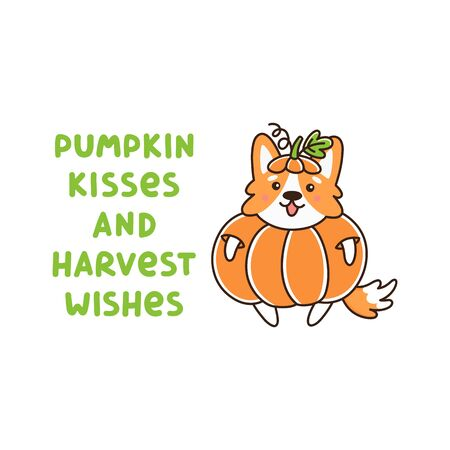 Cute dog breed welsh corgi in a holiday costume pumpkin.The inscription: Pumpkin kisses and harvest wishes. It can be used for sticker, patch, card, phone case, poster, t-shirt, mug etc. Иллюстрация