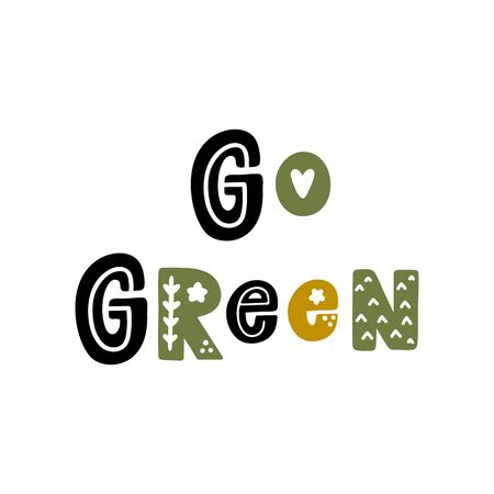 The inscription: Go green, with floral elements in Scandinavian style. It can be used for cards, brochures, poster, t-shirts, mugs and other promotional materials.