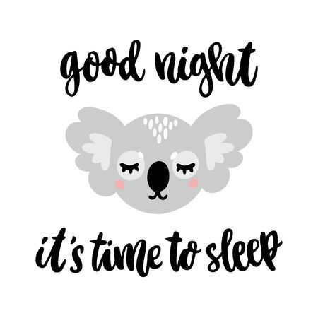 Hand-drawn lettering phrase: Good night its time to sleep, in a trendy calligraphic style. Character sleeping koala. It can be used for card, mug, brochures, poster, t-shirts etc.  Ilustração