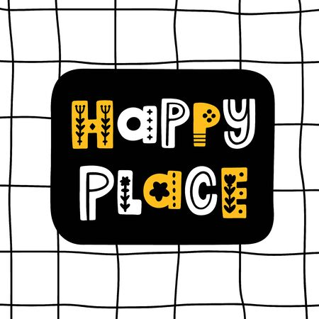 The inscription: Happy Place, with floral elements in folk style, on a chalk board in a cage. It can be used for cards, brochures, poster, t-shirts, mugs and other promotional materials.