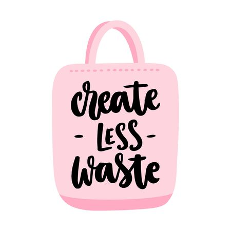 Ð¡anvas bag with eco-friendly lettering: Create less waste. It can be used for cards, brochures, poster and other promotional materials. Illustration