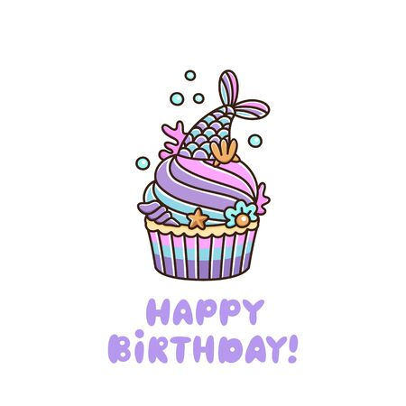 Cupcake with mermaid tail, pearl, shell, coral, starfish, on a white background. The inscription: Happy Birthday! Excellent design for card, poster, sticker, patch etc.