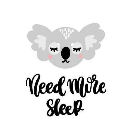 Hand-drawn lettering phrase: Need More Sleep, in a trendy calligraphic style. Character sleeping koala. It can be used for card, mug, brochures, poster, t-shirts etc.  Illustration