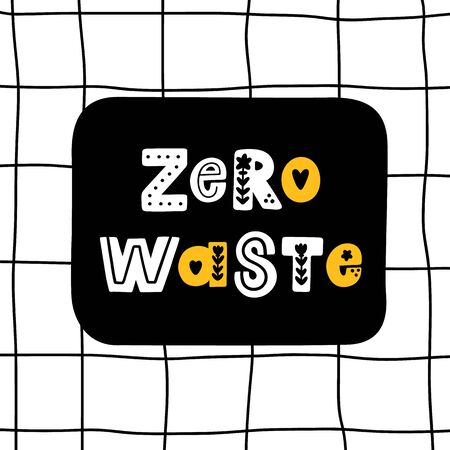 The inscription: Zero Waste, with floral elements in folk style, on a chalk board in a cage. It can be used for cards, brochures, poster, t-shirts, mugs and other promotional materials. Illustration