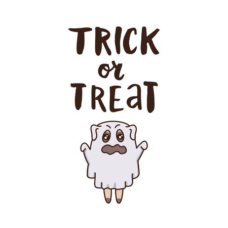 Funny dog in a ghost costume and inscription: Trick or treat. It can be used for a invitation card, brochures, poster and other promo materials.