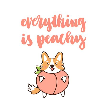 Cute dog breed welsh corgi in a peach costume. The funny quote Everything is peachy handwritten on a white background. It can be used for a invitation card, brochures, poster and other promo materials. Illusztráció