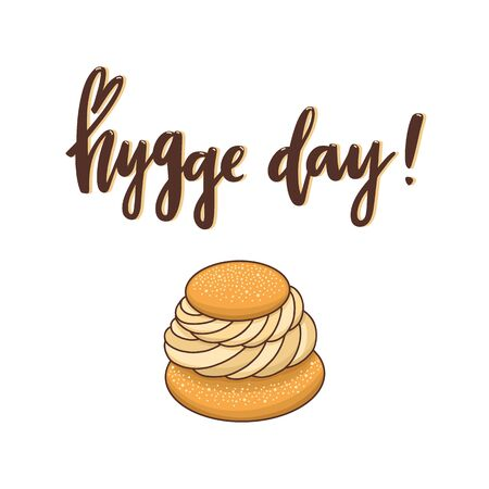 Scandinavian phrase: Hygge day! means a cozy day. In a trendy brush lettering style. Semla is a traditional sweet bun from Scandinavia and the Baltic countries.