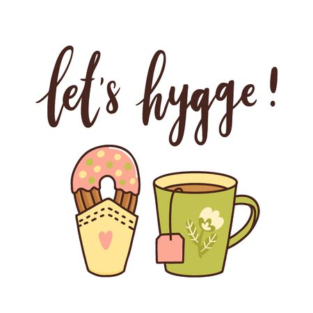 Scandinavian phrase: Lets Hygge! means lets make cosiness. Hot drink in a mug and sweet pastries. It can be used for card, mug, brochures, poster, template etc.
