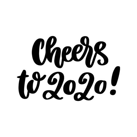 The hand-drawing quote: Cheers to 2020! in a trendy calligraphic style, on a white background. It can be used for card, mug, brochures, poster, t-shirts, phone case etc.
