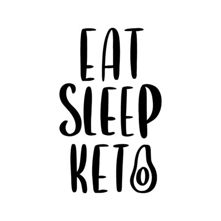 Hand-drawn lettering phrase: Eat Sleep Keto. In a trendy lettering style. Keto this is an abbreviation of Ketogenic diet. It can be used for card, brochures, poster etc.