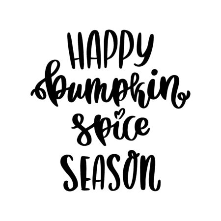 The hand-drawing quote: Happy pumpkin spice season, in a trendy calligraphic style, on a white background. It can be used for card, banner, poster and other marketing materials. Vector Image.