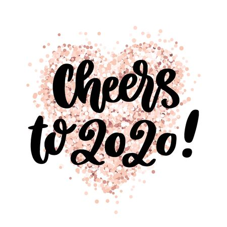 The hand-drawing quote: Cheers to 2020! in a trendy calligraphic style, on a pink gold glitter heart. It can be used for card, mug, brochures, poster, t-shirts, phone case etc.
