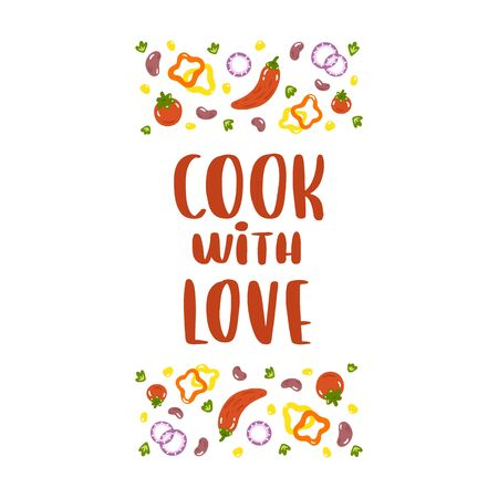 Poster with text: Cook with love, and with chili peppers, tomatoes, beans, sweet peppers, onions, corn, greens. It can be used for card, brochures, poster etc.