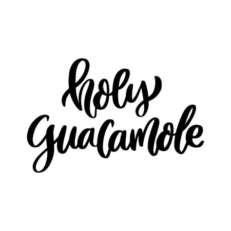 Comic phrase, wordplay: Holy guacamole. Trendy brush calligraphy. It can be used for card, mug, brochures, poster, t-shirts, phone case etc.  Illustration