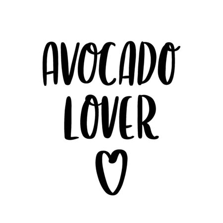 Lettering phrase: Avocado lover. It can be used for card, mug, brochures, poster, t-shirts, phone case etc.