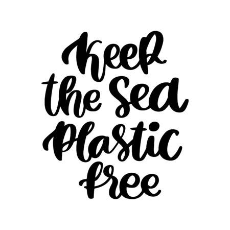 Lettering phrase on a theme Zero Waste: Keep the Sea plastic free, on a white background. It can be used for cards, brochures, poster, t-shirts, mugs and other promotional materials. Ilustrace