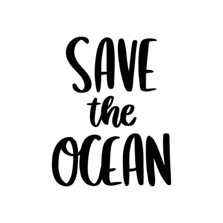 Lettering phrase: Save the ocean, on a white background. It can be used for cards, brochures, poster, t-shirts, mugs and other promotional materials.