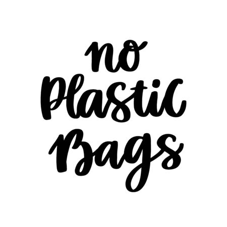 Lettering phrase on a theme Zero Waste: No plastic bags, on a white background. It can be used for cards, brochures, poster, t-shirts, mugs and other promotional materials.