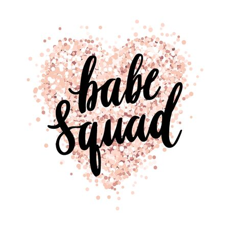 The hand-drawing quote: Babe squad, in a trendy calligraphic style, on a pink gold glitter heart. It can be used for card, mug, brochures, poster, t-shirts, phone case etc. Vector Image.
