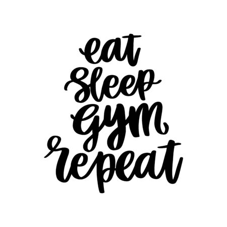 The hand drawing inscription: Eat, sleep, gym, repeat. It can be used for cards, brochures, poster, t-shirts, mugs and other promotional materials.