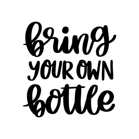 Lettering phrase on a theme Zero Waste: Bring your own bottle, on a white background. It can be used for cards, brochures, poster, t-shirts, mugs and other promotional materials. Stock Illustratie