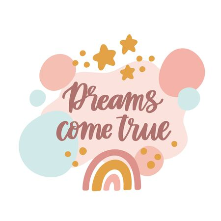 Scandinavian style card with rainbow, stars and with brush lettering phrase: Dreams come true. Ð¡reative print for card, poster, apparel, nursery decoration etc.
