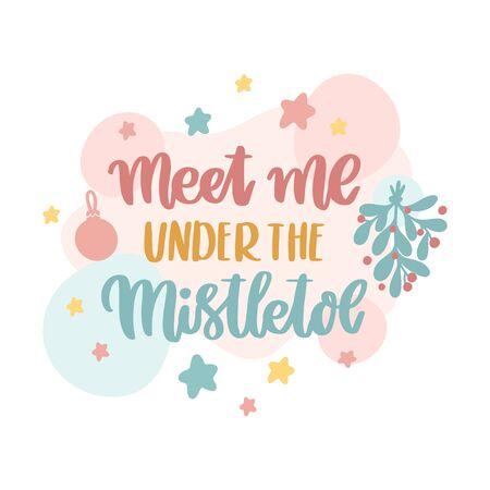 Scandinavian card with mistletoe, stars, christmas decorations and inscription: Meet me under the mistletoe! Vector Image.