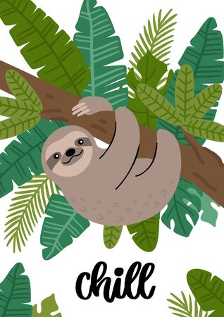 Cute sloth with exotic tropical leaves and with hand-drawn phrase: Chill. Beautiful animal print design for home decor. Modern vector illustration.