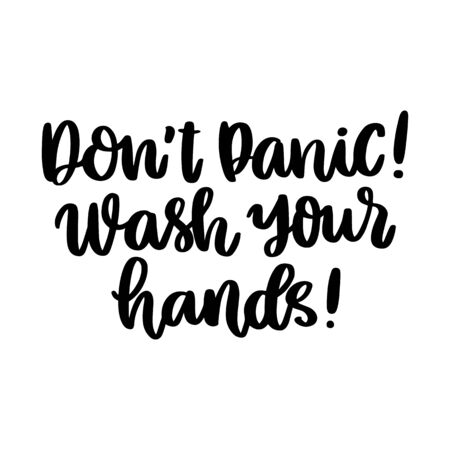 The hand-drawing inscription: Don't panic! Wash your hands! It can be used for card, brochures, poster etc. Illustration