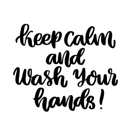 The hand-drawing inscription: Keep calm and wash your hands! It can be used for card, brochures, poster etc.