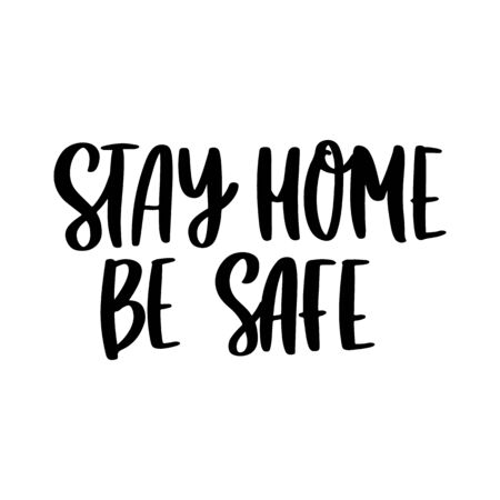 The hand-drawing inscription: Stay home be safe! It can be used for card, brochures, poster etc.