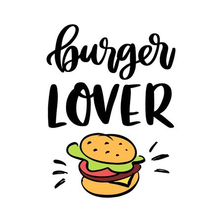 The hand-drawing inscription: Burger Lover. Image of burger isolated on white background. It can be used for cards, brochures, poster, t-shirts, mugs, etc. Ilustração