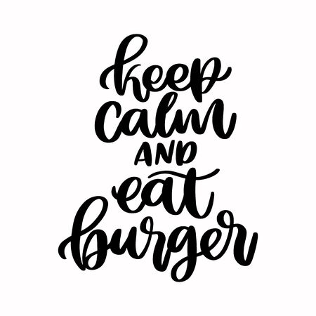 The hand-drawing inscription: Keep calm and eat burger. Image isolated on white background. It can be used for cards, brochures, poster, menu etc. Illustration