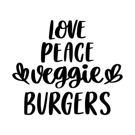 The hand-drawing inscription: Love, peace, veggie burgers. Image isolated on white background. It can be used for cards, brochures, poster, menu etc.