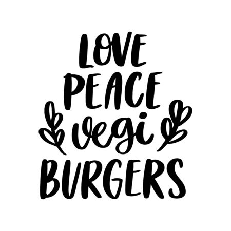 The hand-drawing inscription: Love, peace, vegi burgers (short for veggie). Image isolated on white background. It can be used for cards, brochures, poster, menu etc.