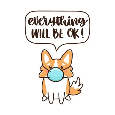 Corgi dog in medical mask and hand-drawing inscription: Everything will be ok! It can be used for card, brochures, poster etc.  Ilustração