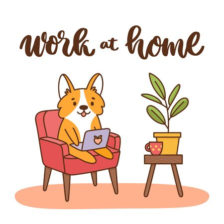 Welsh corgi dog sitting on a chair with a laptop. The hand-drawing ink inscription: Work at home. It can be used for card, brochures, poster, sticker etc. Vector image isolated on white background. Ilustração