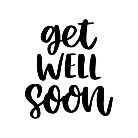 The hand-drawing inscription: Get well soon! It can be used for card, brochures, poster etc. Brush lettering style.