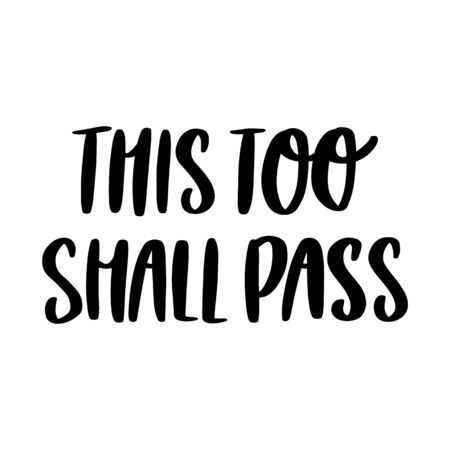 The hand-drawing inscription: This too shall pass. It can be used for card, brochures, poster etc. Brush lettering style.