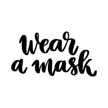 The hand-drawing inscription: Wear a mask. It can be used for card, brochures, poster etc. Brush lettering style.