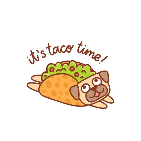 Funny kawaii pug dog in mexican tacos. Inscription: It's taco time! It can be used for menu, brochures, poster, sticker etc. Vector image.