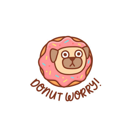 Funny kawaii pug dog in the donut with pink icing. Wordplay inscription: Donut worry! meaning don't worry. It can be used for menu, brochures, poster, sticker etc. Vector image. Ilustração