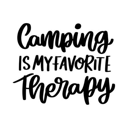 Camping is my favorite therapy. Hand drawn lettering isolated on white background. Motivational quote, inspirational phrase or slogan. Vector illustration. 일러스트