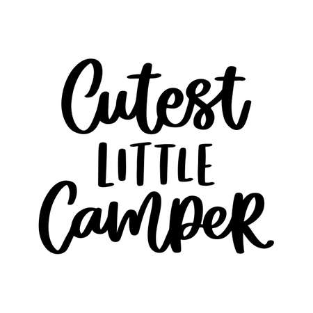 Cutest little camper. Hand drawn brush lettering isolated on white background. Inspirational phrase or slogan. Vector illustration.