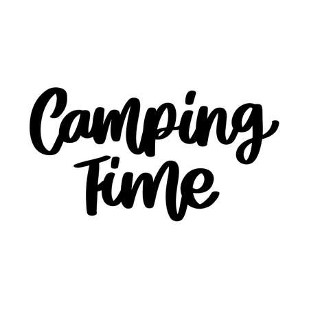 Camping time. Hand drawn brush lettering isolated on white background. Inspirational phrase or slogan. Vector illustration.